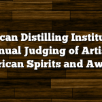 American Distilling Institute 6th Annual Judging of Artisan American Spirits and Awards