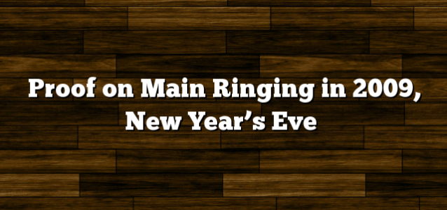 Proof on Main Ringing in 2009, New Year's Eve