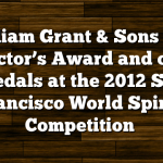 William Grant & Sons Win Director's Award and other medals at the 2012 San Francisco World Spirits Competition