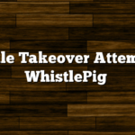 Hostile Takeover Attempt of WhistlePig