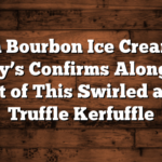 Urban Bourbon Ice Cream Ben & Jerry's Confirms Along with Oat of This Swirled and Truffle Kerfuffle